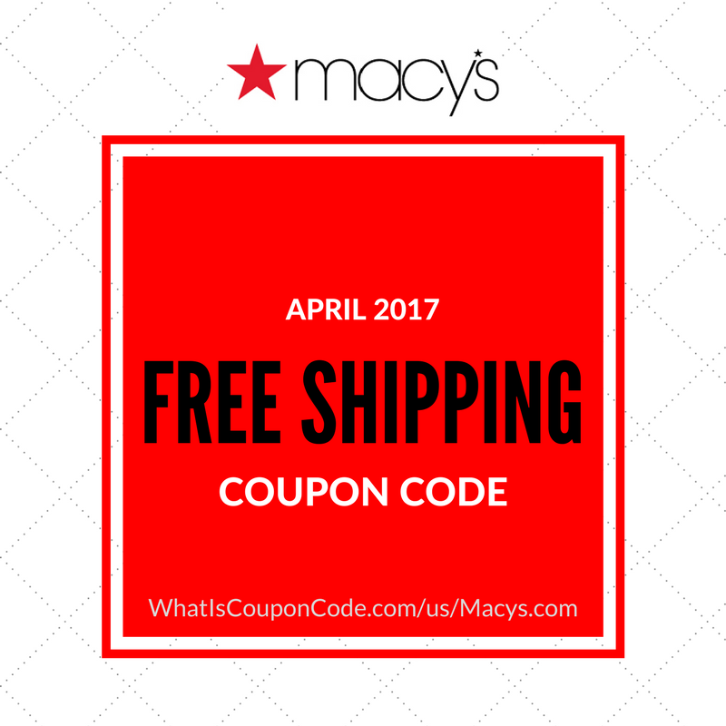 c8ecad4dc07 What Is April 2019 Macy s Free Shipping Coupon Code No Minimum